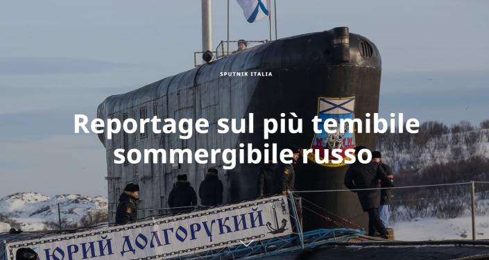 Reportage sul più temibile sommergibile russo