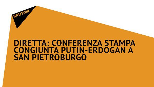 DIRETTA: Conferenza stampa congiunta Putin-Erdogan a San Pietroburgo - Sputnik Italia