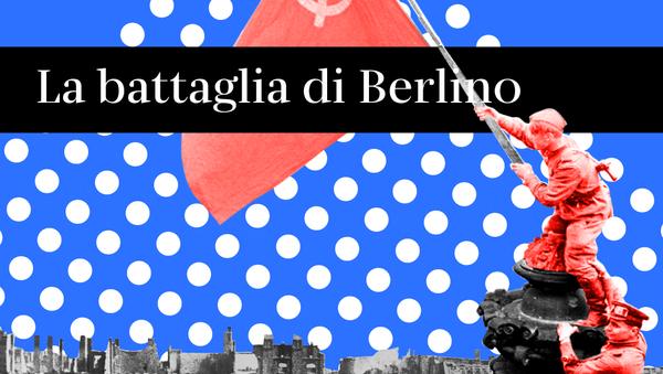 La battaglia di Berlino - Sputnik Italia