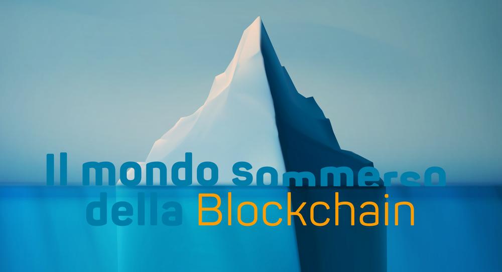 Il mondo sommerso della Blockchain. Infografica